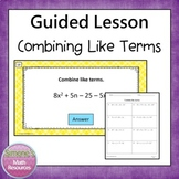 Combining Like Terms Guided Lesson Bundle  6.EE.3