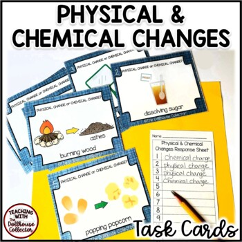 Identifying Physical & Chemical Changes - 32 Task Cards with Answer Keys