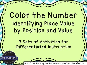 Identifying Place Value - Color the Number - 3 Activities for Differentiation