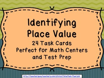 Identifying Place Value Task Cards - 24 Task Cards for Centers and Test Prep