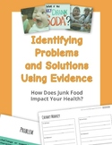 Identifying Problems and Solutions Using Evidence: Junk Food