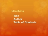Identifying Title, Author and Table of Contents Power Point