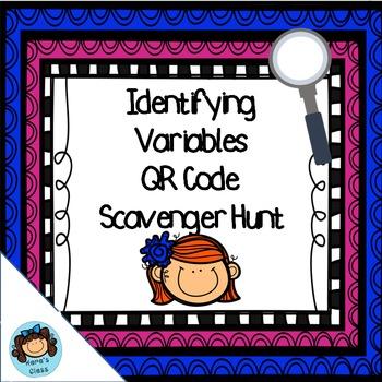Identifying Variables QR Code Scavenger Hunt
