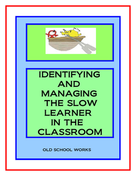 The Slow Learner in the Classroom