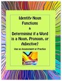 Identifying as Noun, Pronoun, or Adjective and Noun Functions