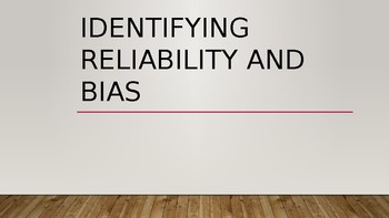 Identifying reliability and bias