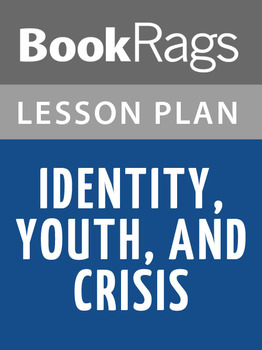 Identity, Youth, and Crisis Lesson Plans