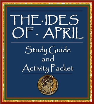 Ides of April: Study Guide/Teacher Packet