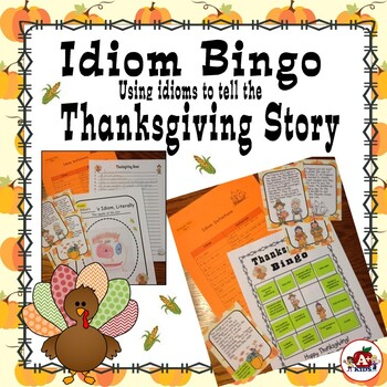 Idiom Bingo GameUsing Idioms to Tell the Thanksgiving Story by A