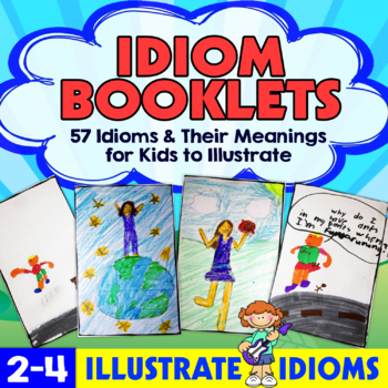 Idiom Booklets - 45 Idioms and Their Meanings for Kids to Illustrate