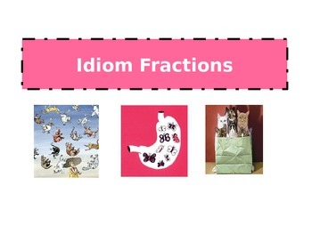 Idiom Fractions Powerpoint