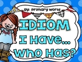 """Idiom """"I Have , Who Has ?"""" Game"""