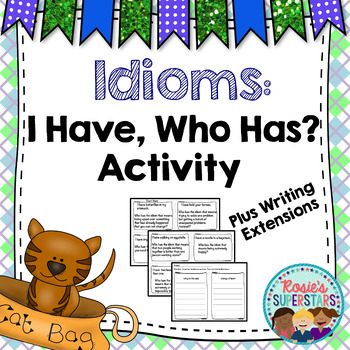 Idiom Activity: I Have, Who Has? Plus Writing Extensions