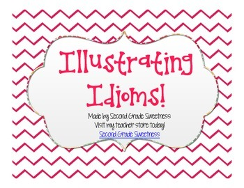 Idiom Illustrations!