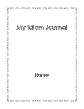 Idiom Journal: Handout Worksheet for Defining & Practicing English Expressions
