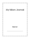 Idiom Journal: Handout Worksheet for Defining & Practicing