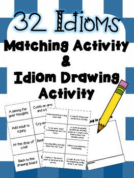 Idiom Matching Cards and Idiom Drawing Activity