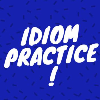 Idiom Practice