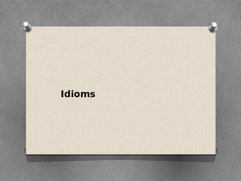 Idiom Presentation (In English)