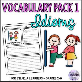 Idiom Resource Pack 1 - Vocabulary Activities/Word Work ESL/ELA
