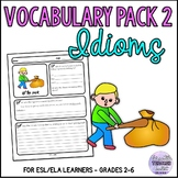 Idiom Resource Pack 2 - Vocabulary Activities/Word Work ESL/ELA