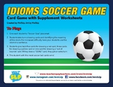 Idiom Game With Supplement Worksheets (Soccer Themed)