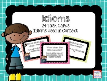 Idiom Task Cards: Idioms Used in Contex