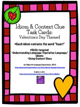 Idioms: Valentine's Day Themed (task cards, context clues)