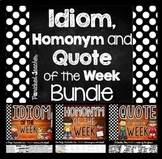 Idiom, Quote, AND Homonym of the Week Bundle