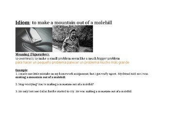 Idiom: to make a mountain out of a molehill