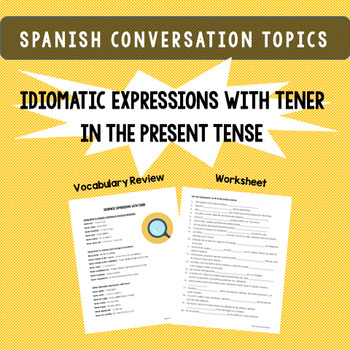 Idiomatic Expressions with TENER in the Present Tense