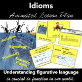 Idioms. (Figurative Language) Complete Animated Lesson Pla