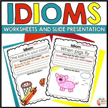 IDIOMS  -  Worksheets and PowerPoint