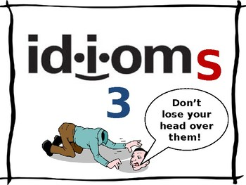 Idioms 3 - Don't lose Your Head Over Them!
