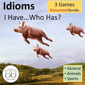 Idioms (3 Pack) Sports, Animals and Popular Idioms I Have...Who Has? Games