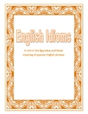 Idioms:  A lesson in figurative language and literal meaning of common phrases