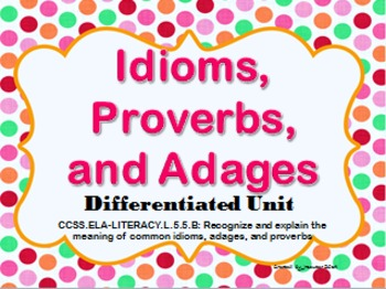 Idioms, Adages, and Proverbs Differentiated Bundled Unit