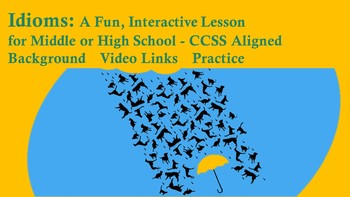Idioms - An Interactive Lesson for Middle or High School CCSS Aligned