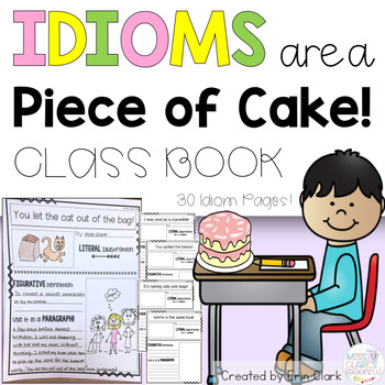 Idioms Are a Piece of Cake! A Class Book