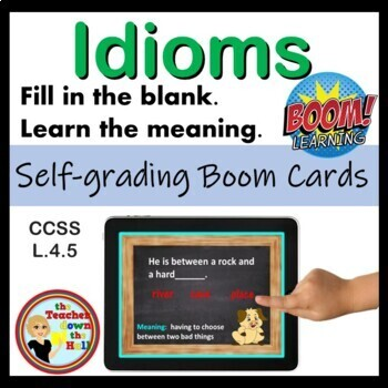 Idioms - BOOM Cards (24 Self-checking Cards)  Fill in the Blank Idiom Practice!