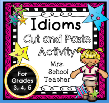 Idioms Cut and Paste Matching Activity