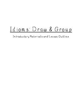 Idioms: Draw & Group