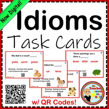 Idioms - Fill in the Blank Task Cards w/ Meanings!  24 Cards w/ QR Codes