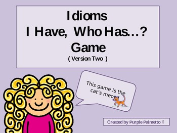 Idioms - I Have, Who Has? Game (Version Two)