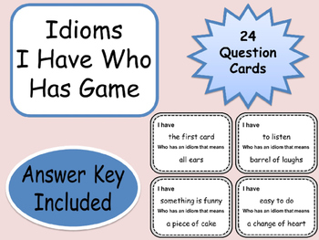 Idioms I Have Who Has or Minute To Win It Game 24 Question Cards with Answers