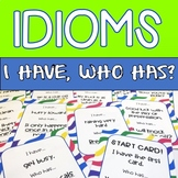 Idioms:  I Have…Who Has...