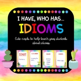 Idioms I have, who has...