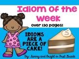Idioms- Idiom of the Week Unit