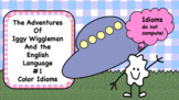 Color Idioms PowerPoint: Adventures of Iggy Wiggleman and