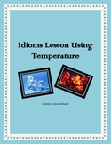 Idioms Lesson Using HOT and COLD